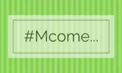 #Mcome