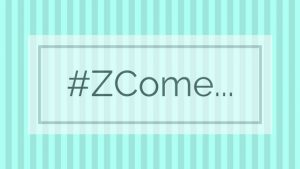 #ZCome